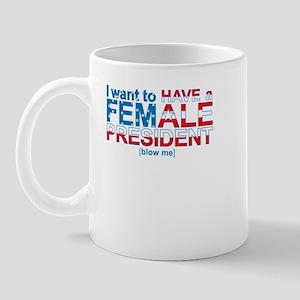 Female President Blow Me -  Mug