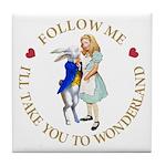 Follow Me - I'll Take You to Wonderland Tile Coast