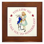 Follow Me - I'll Take You to Wonderland Framed Til
