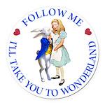 Follow Me - I'll Take You to Wonderland Round Car