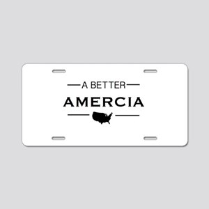 A Better Amercia Aluminum License Plate
