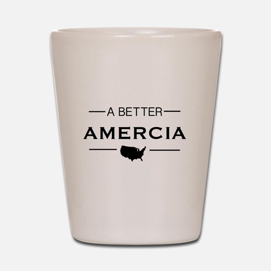 A Better Amercia Shot Glass