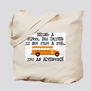 Being A School Bus Driver... Tote Bag