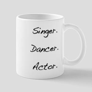 Singer. Dancer. Actor. Mug
