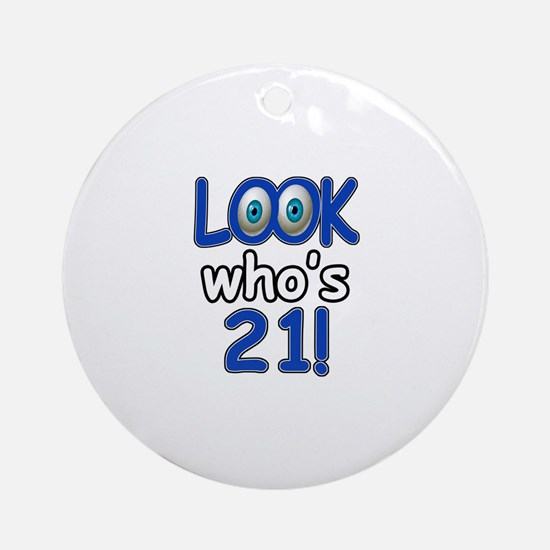Look who's 21 Ornament (Round)