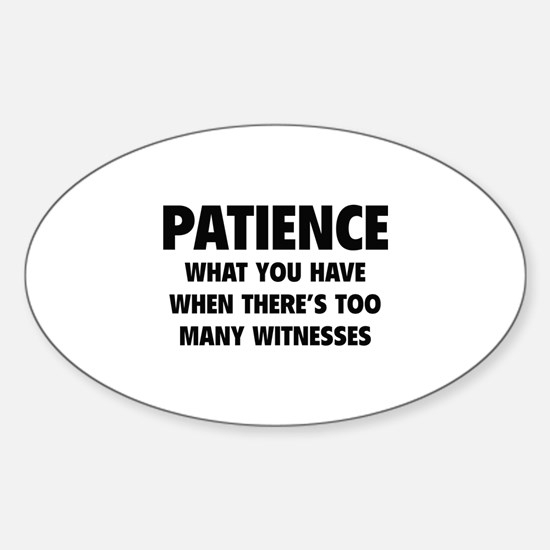 Patience Sticker (Oval)