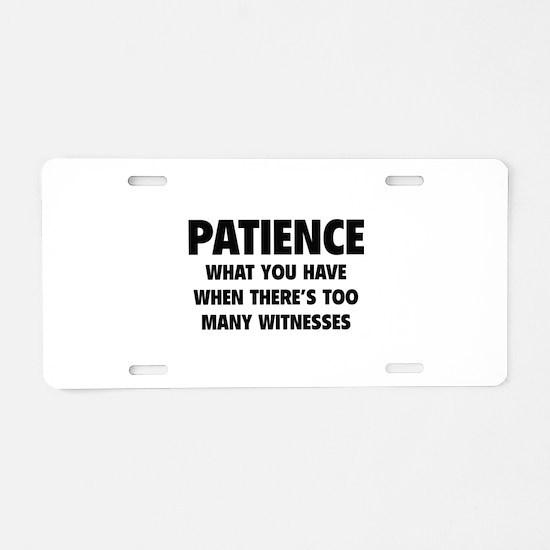 Patience Aluminum License Plate