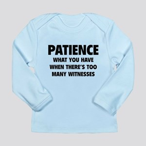 Patience Long Sleeve Infant T-Shirt