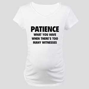 Patience Maternity T-Shirt