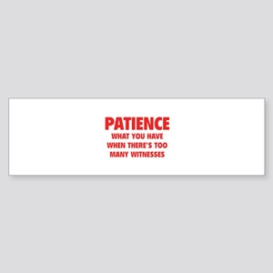 Patience Sticker (Bumper)