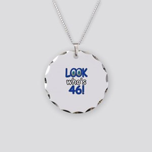 Look who's 46 Necklace Circle Charm