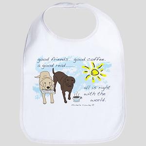 good friends good coffee Bib