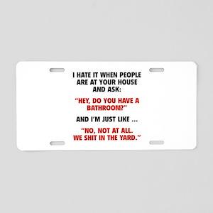 Do You Have A Bathroom? Aluminum License Plate