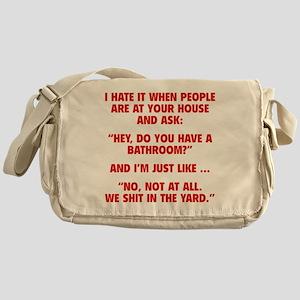 Do You Have A Bathroom? Messenger Bag