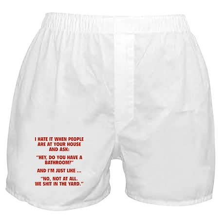 Do You Have A Bathroom? Boxer Shorts