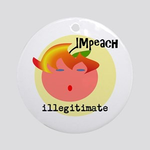 Illegitimate -- Impeach Round Ornament