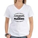 Be A Warning Women's V-Neck T-Shirt