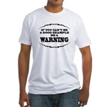 Be A Warning Fitted T-Shirt