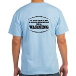 Be A Warning (back) Light T-Shirt