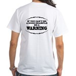Be A Warning (back) White T-Shirt