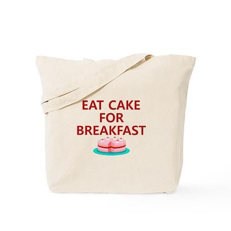 Eat Cake For Breakfast Tote Bag