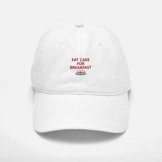 Eat Cake For Breakfast Baseball Baseball Cap