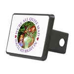 We're All Quite Mad, You'l Rectangular Hitch Cover