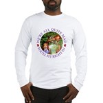 We're All Quite Mad, You'll Fi Long Sleeve T-Shirt