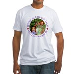 We're All Quite Mad, You'll Fit Rig Fitted T-Shirt