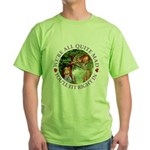We're All Quite Mad, You'll Fit Righ Green T-Shirt