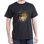 We're All Quite Mad, You'll Fit Right Dark T-Shirt