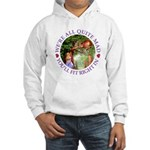 We're All Quite Mad, You'll Fit Hooded Sweatshirt