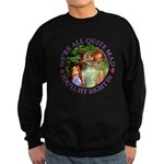 We're All Quite Mad, You'll Fit Sweatshirt (dark)