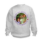 We're All Quite Mad, You'll Fit Ri Kids Sweatshirt
