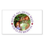 We're All Quite Mad, You'll Fi Sticker (Rectangle)
