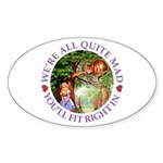 We're All Quite Mad, You'll F Sticker (Oval 10 pk)