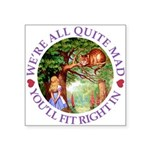 We're All Quite Mad, You'll Square Sticker 3
