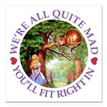 We're All Quite Mad, You Square Car Magnet 3