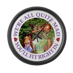 We're All Quite Mad, You'll Fit R Large Wall Clock