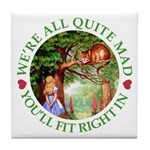 We're All Quite Mad, You'll Fit Right In! Tile Coa