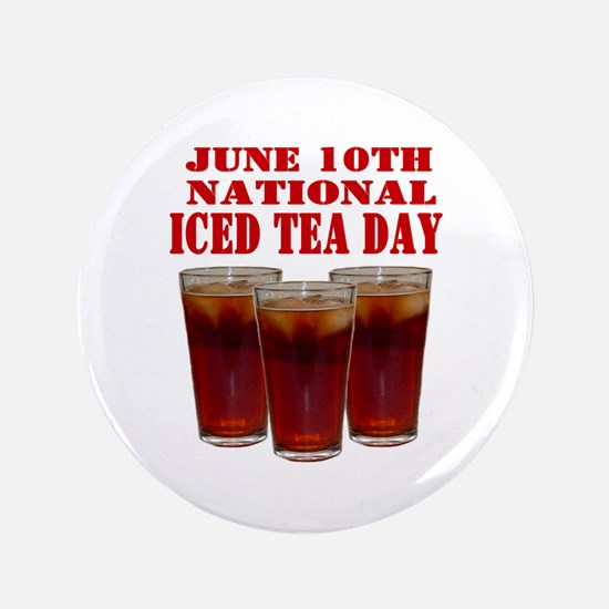 """National Iced Tea Day 3.5"""" Button"""