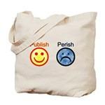 Publish or Perish Tote Bag