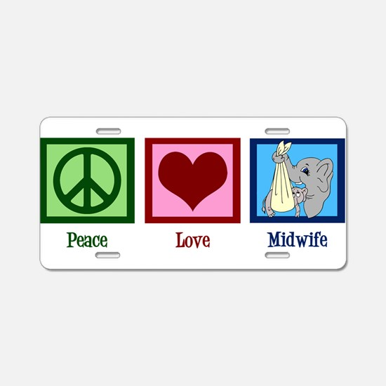 Peace Love Midwife Aluminum License Plate