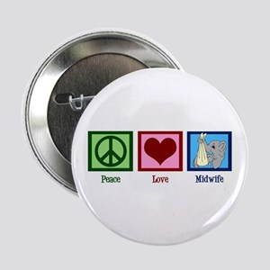 "Peace Love Midwife 2.25"" Button"