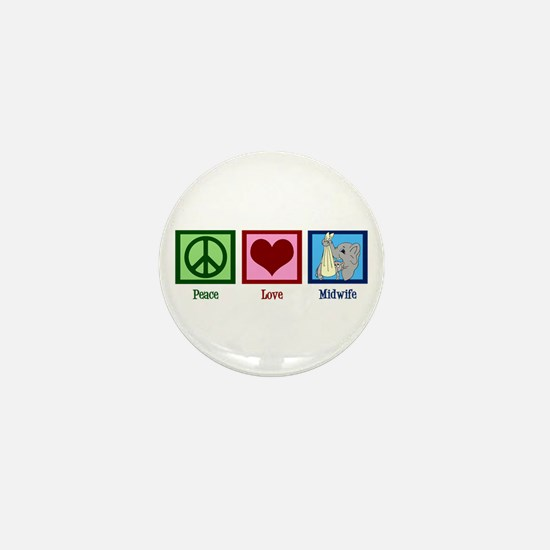 Peace Love Midwife Mini Button
