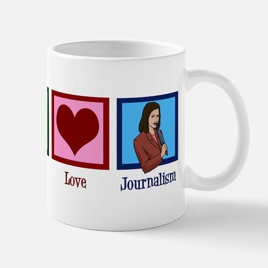 Peace Love Journalism Mug