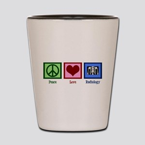 Peace Love Radiology Shot Glass