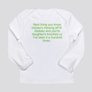 next you know Long Sleeve Infant T-Shirt