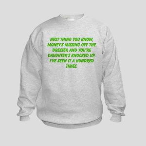 next you know Kids Sweatshirt