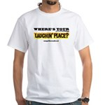 Laughin Place White T-Shirt
